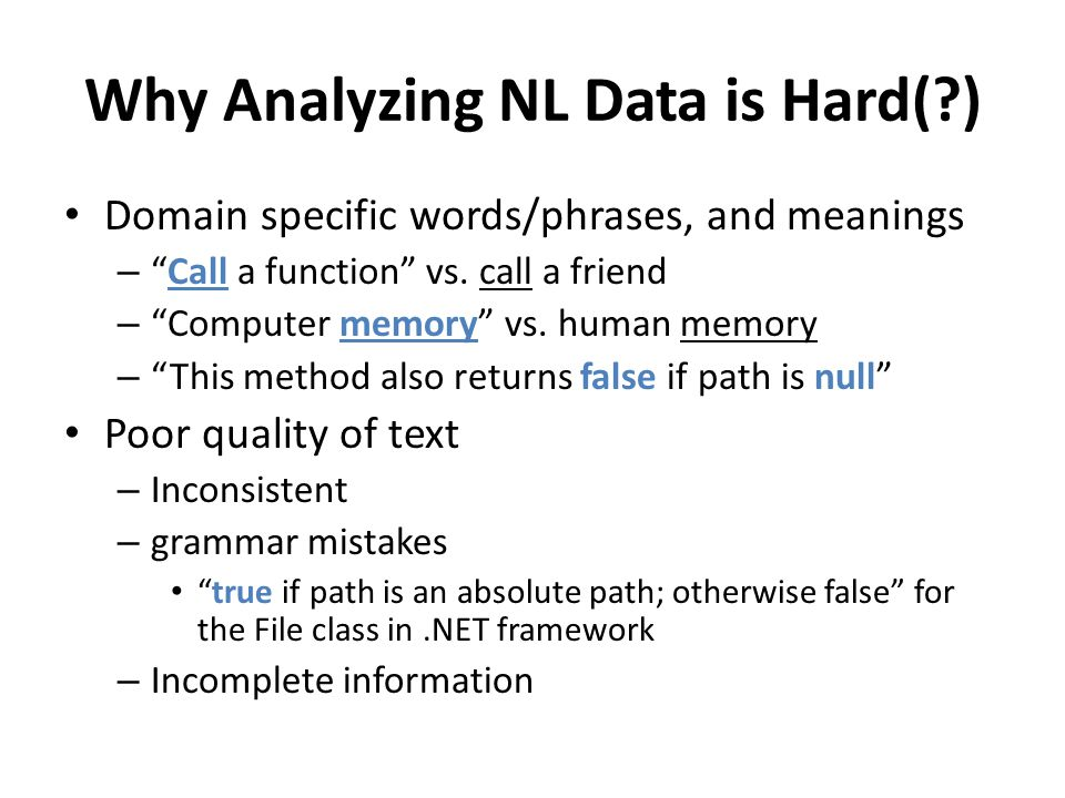 Why Analyzing NL Data is Hard( )