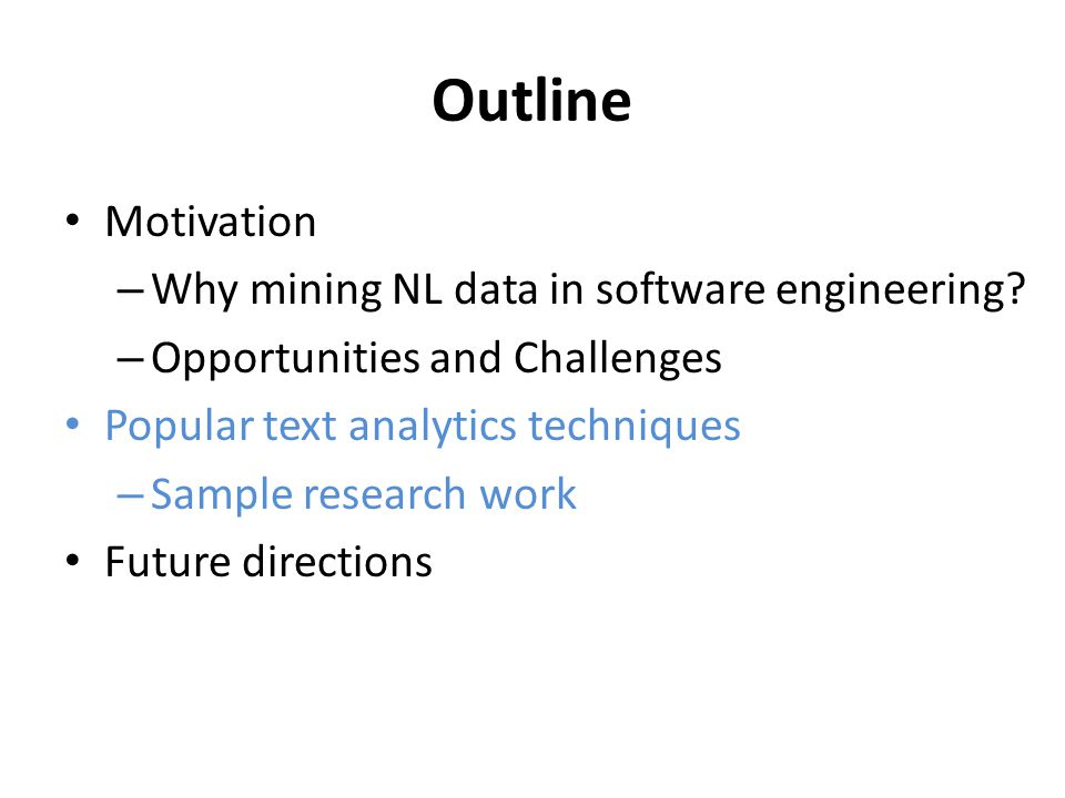 Outline Motivation Why mining NL data in software engineering