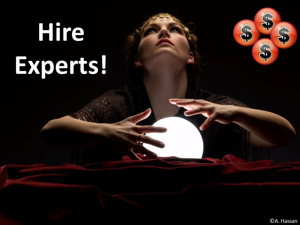 Hire Experts! ©A. Hassan