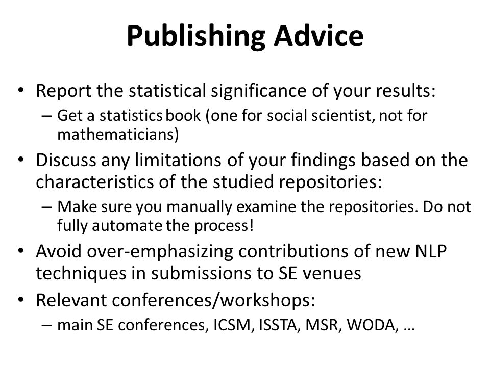 Publishing Advice Report the statistical significance of your results: