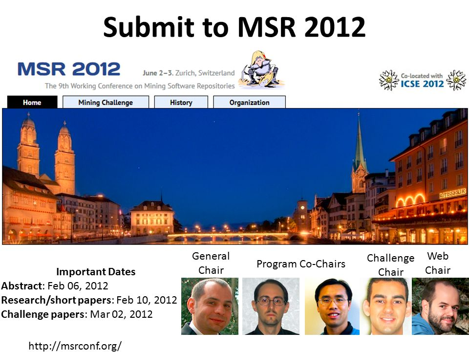 Submit to MSR 2012 General Chair Challenge Chair Web Chair
