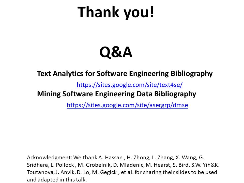 Thank you! Q&A Text Analytics for Software Engineering Bibliography