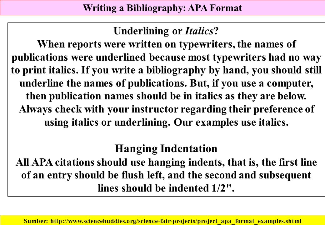 Writing a Bibliography: APA Format Underlining or Italics