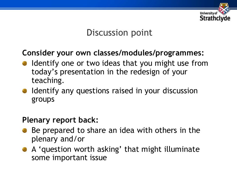 Discussion point Consider your own classes/modules/programmes: