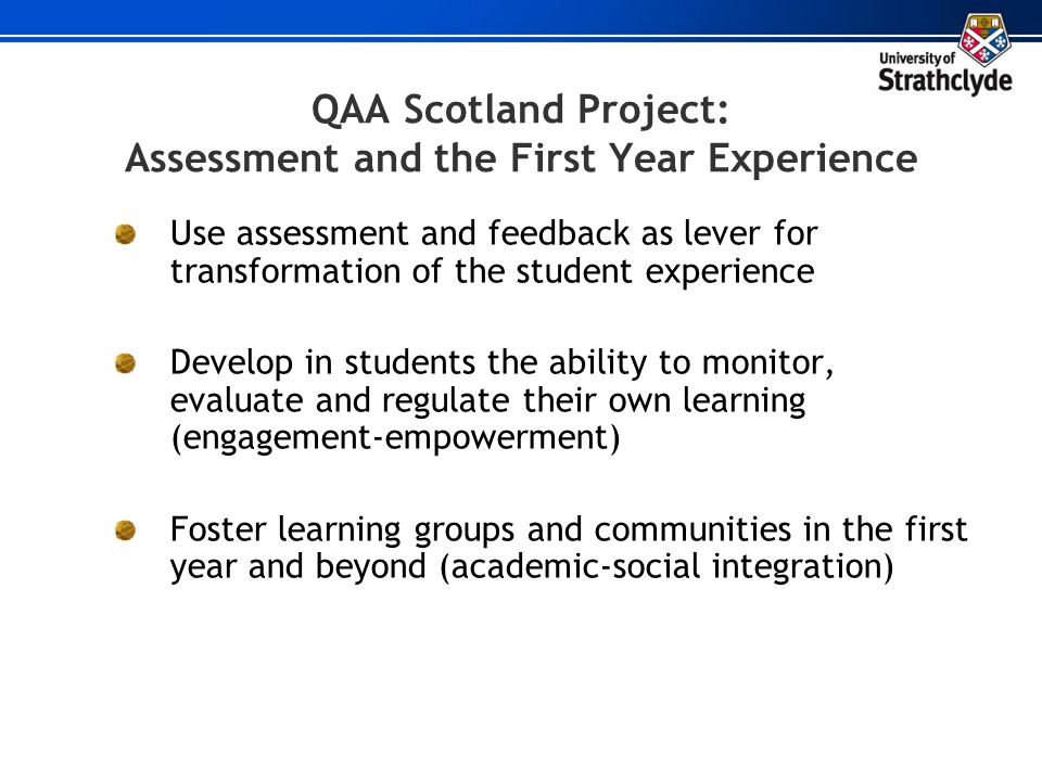 QAA Scotland Project: Assessment and the First Year Experience