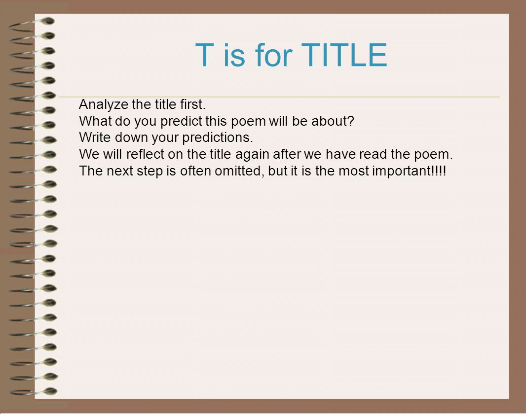 T is for TITLE Analyze the title first.
