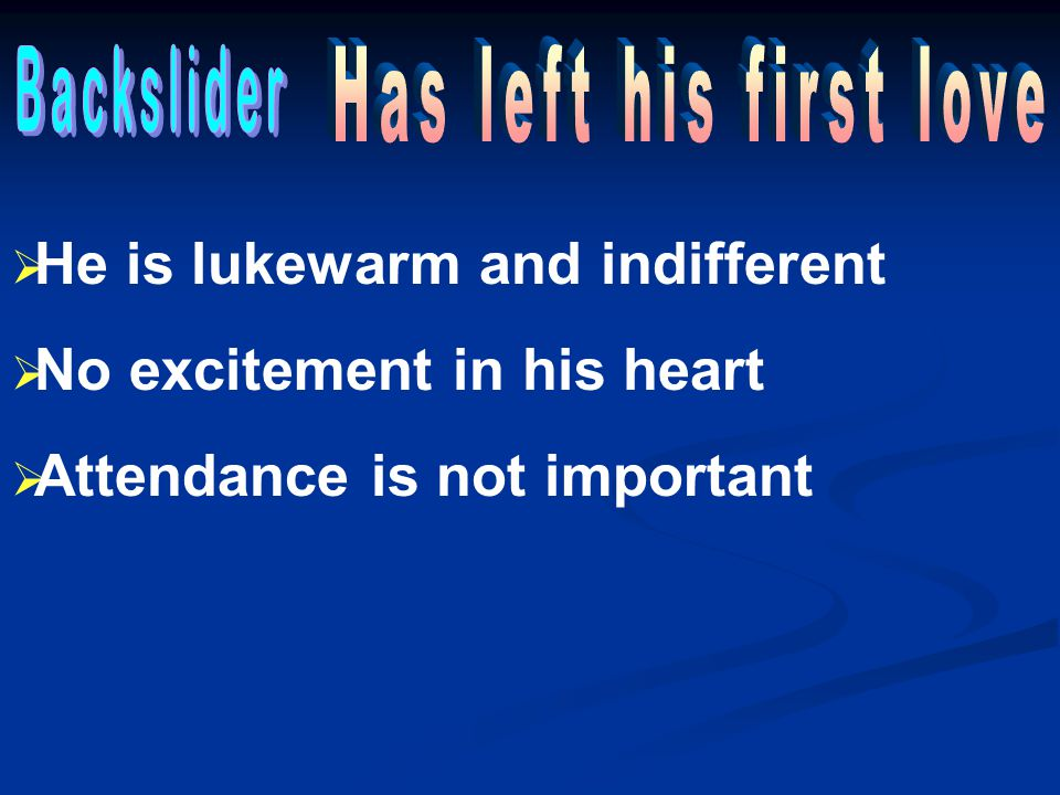 He is lukewarm and indifferent No excitement in his heart