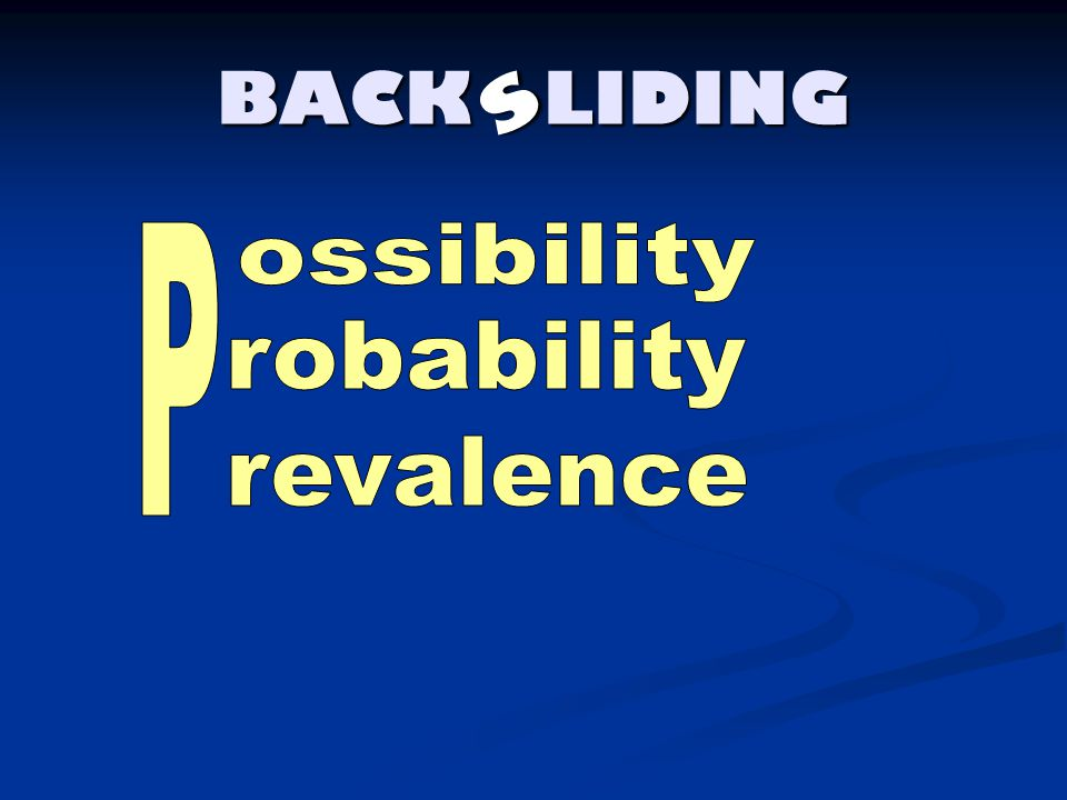 BACK LIDING s ossibility robability P revalence