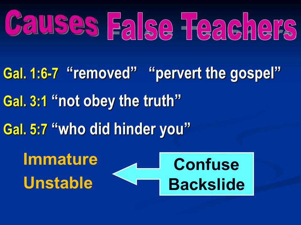 Immature Confuse Unstable Backslide Causes False Teachers