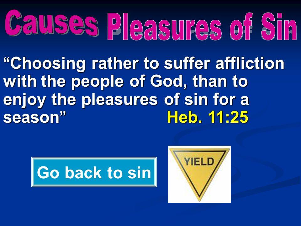 Causes Pleasures of Sin.