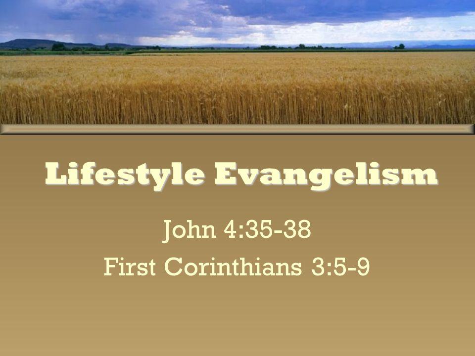 John 4:35-38 First Corinthians 3:5-9