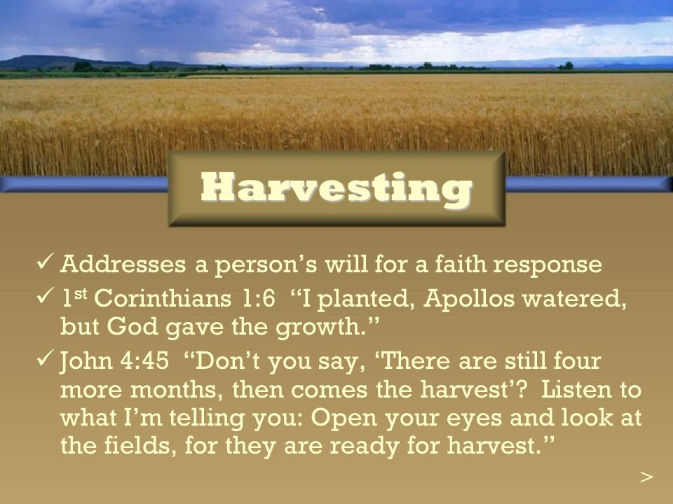 Harvesting Addresses a person's will for a faith response