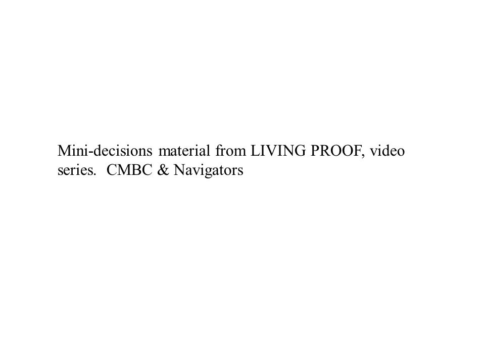 Mini-decisions material from LIVING PROOF, video series