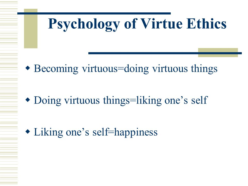 Psychology of Virtue Ethics