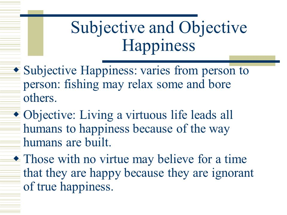 Subjective and Objective Happiness
