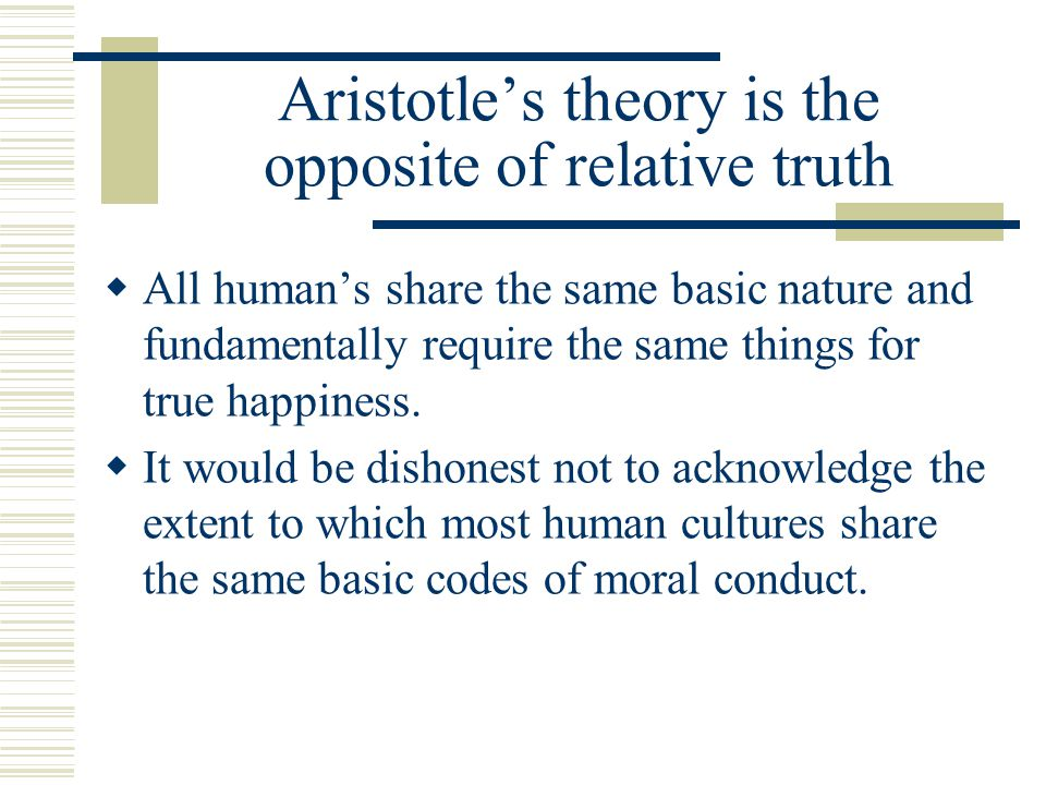 Aristotle's theory is the opposite of relative truth