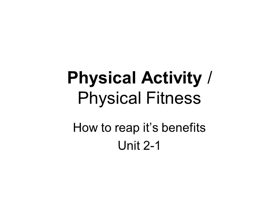 Physical Activity / Physical Fitness