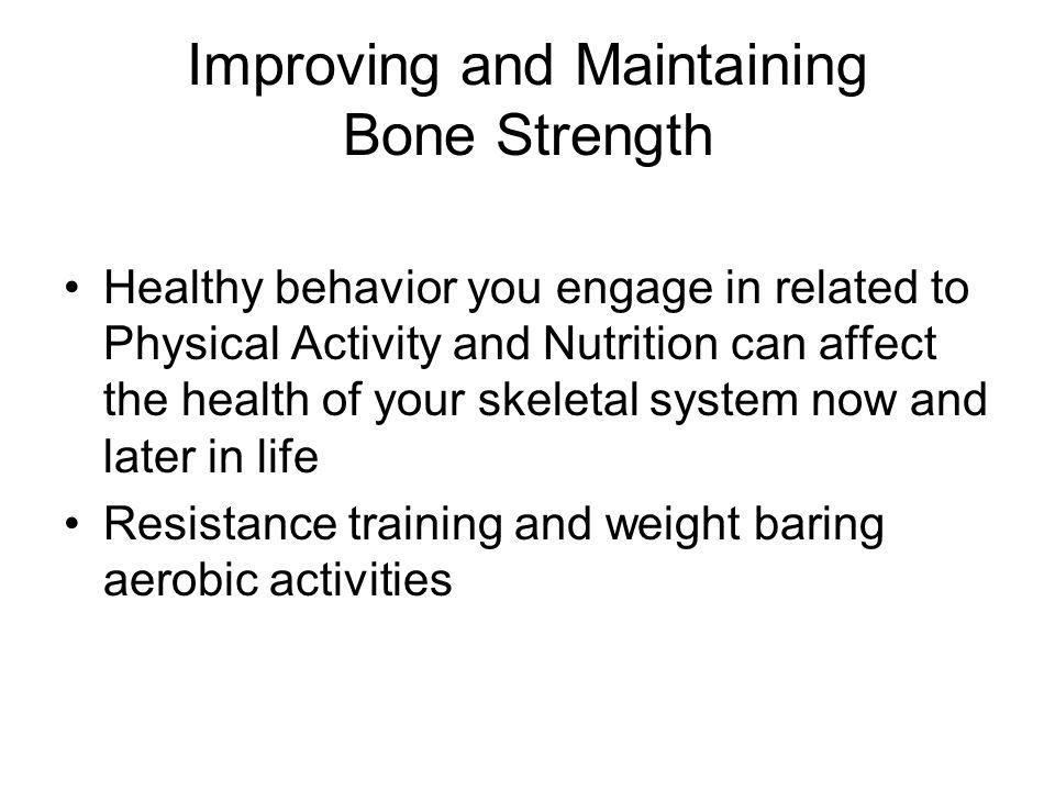 Improving and Maintaining Bone Strength