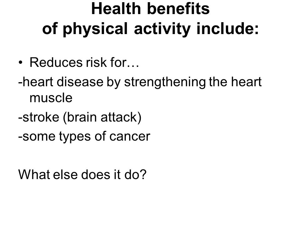 Health benefits of physical activity include: