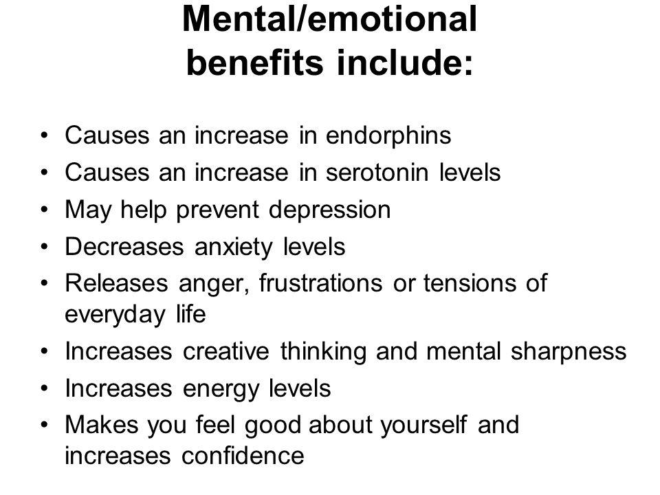 Mental/emotional benefits include: