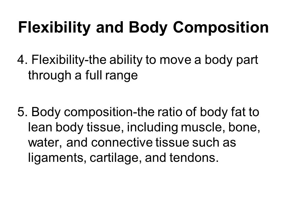 Flexibility and Body Composition