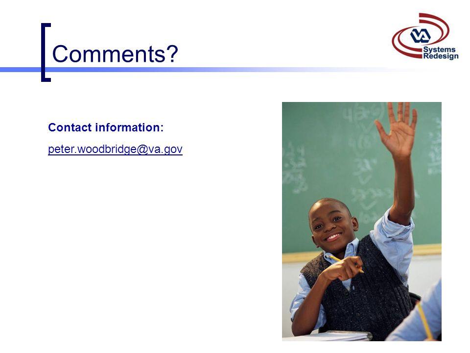 Comments Contact information: peter.woodbridge@va.gov