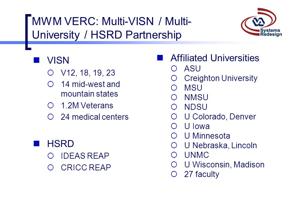 MWM VERC: Multi-VISN / Multi-University / HSRD Partnership