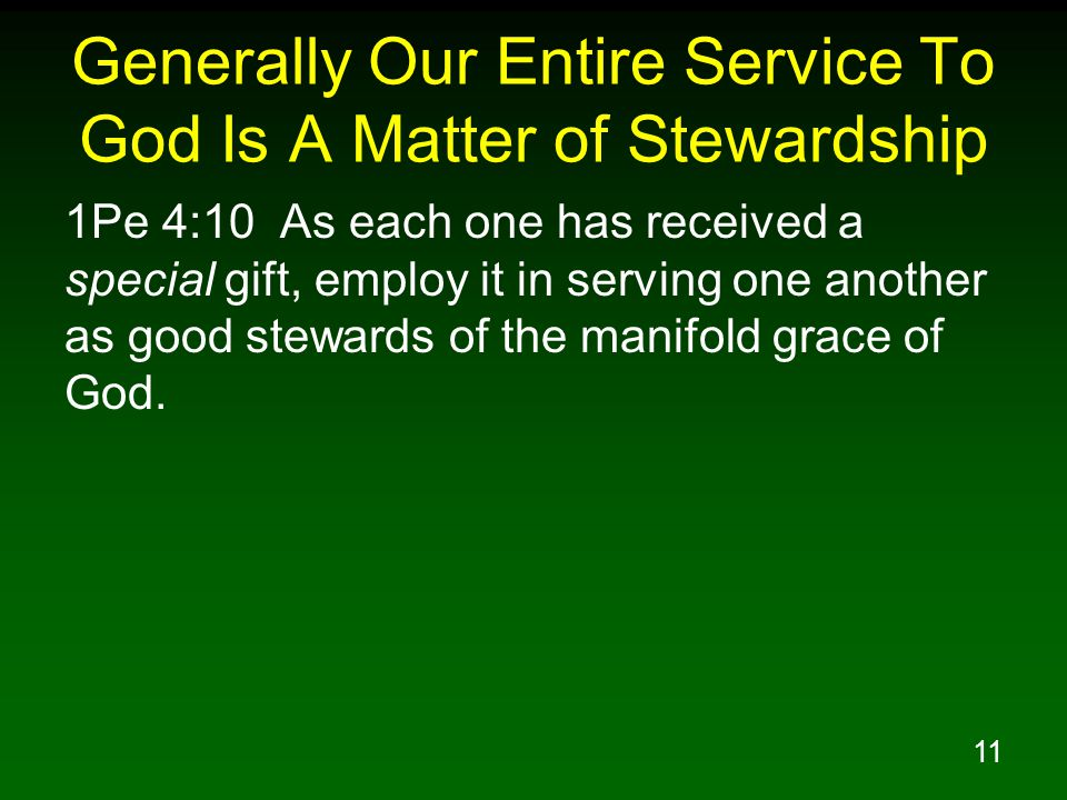 Generally Our Entire Service To God Is A Matter of Stewardship