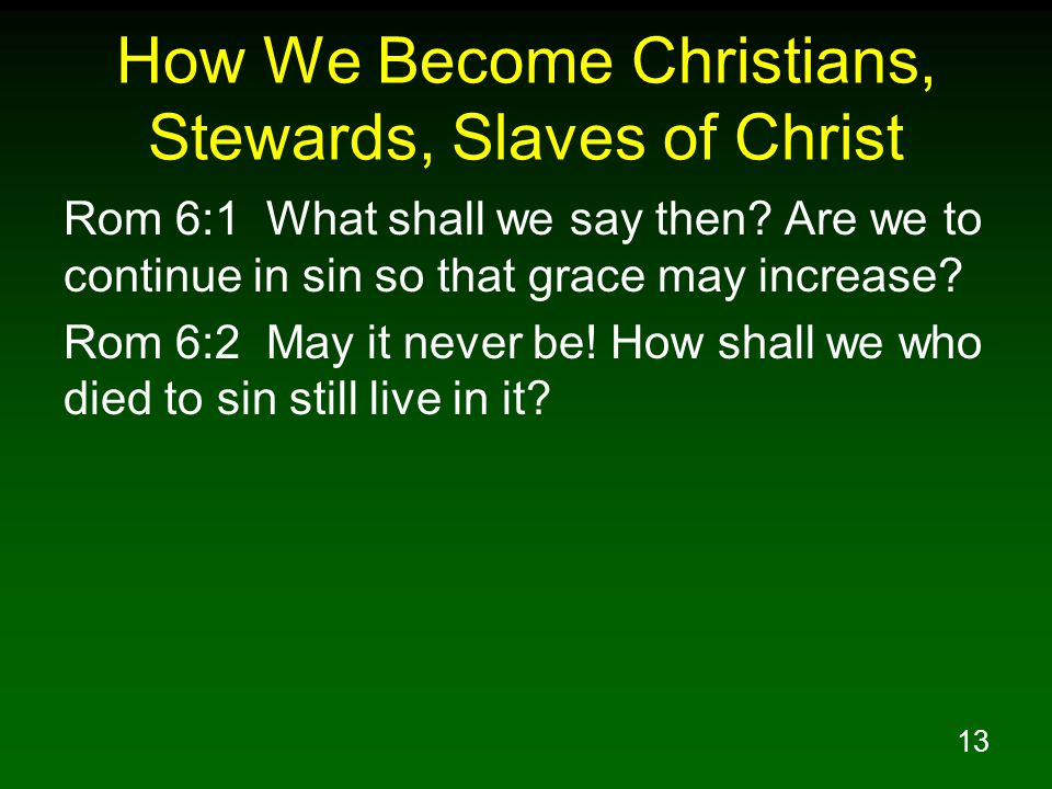 How We Become Christians, Stewards, Slaves of Christ
