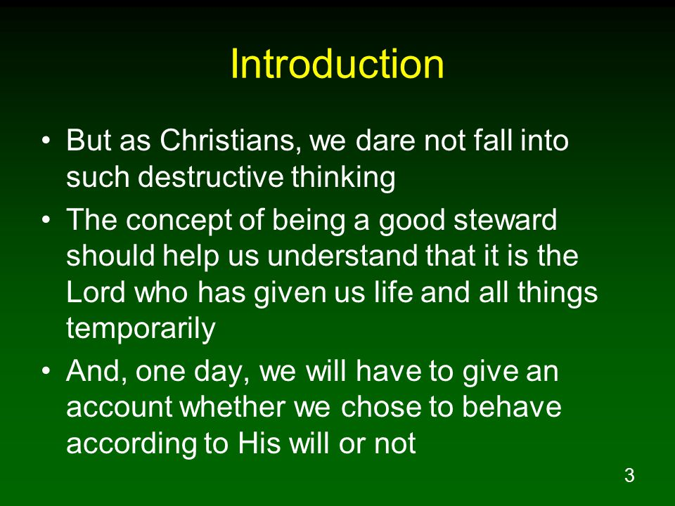 Introduction But as Christians, we dare not fall into such destructive thinking.