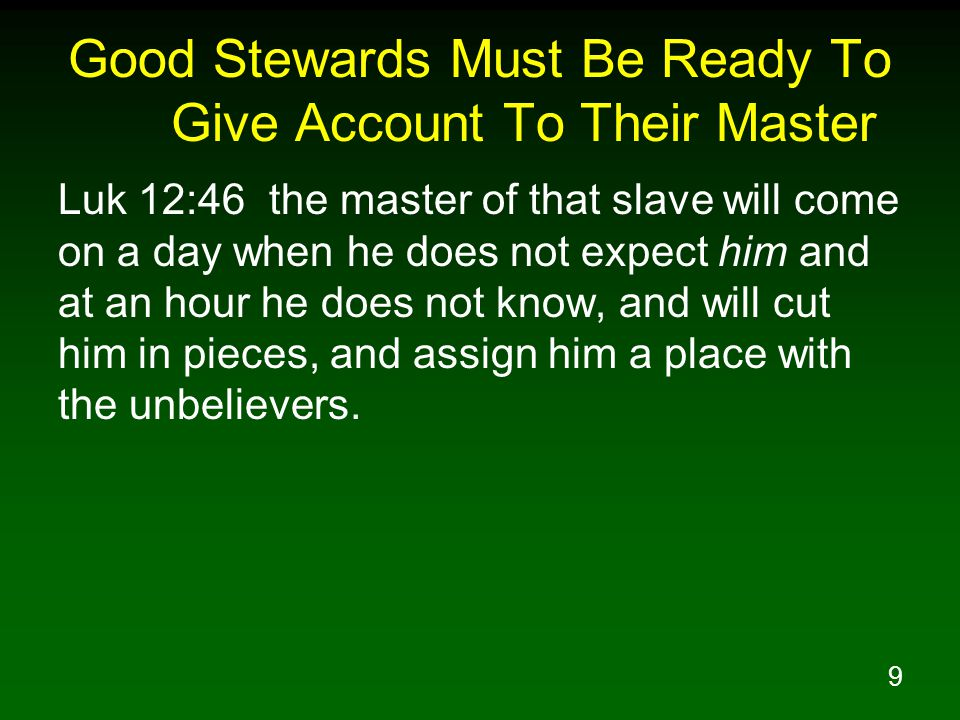 Good Stewards Must Be Ready To Give Account To Their Master