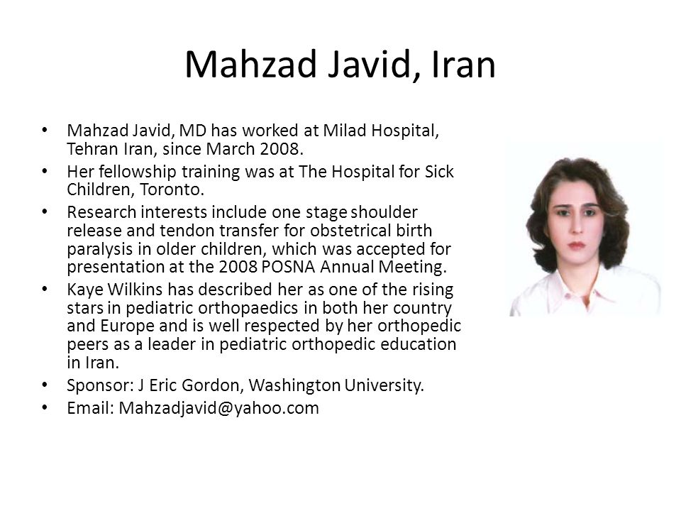 Mahzad Javid, Iran Mahzad Javid, MD has worked at Milad Hospital, Tehran Iran, since March 2008.
