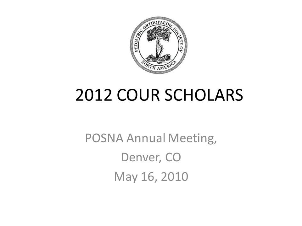 POSNA Annual Meeting, Denver, CO May 16, 2010
