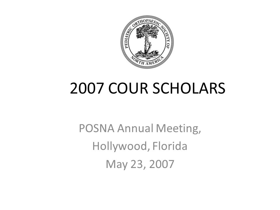 POSNA Annual Meeting, Hollywood, Florida May 23, 2007