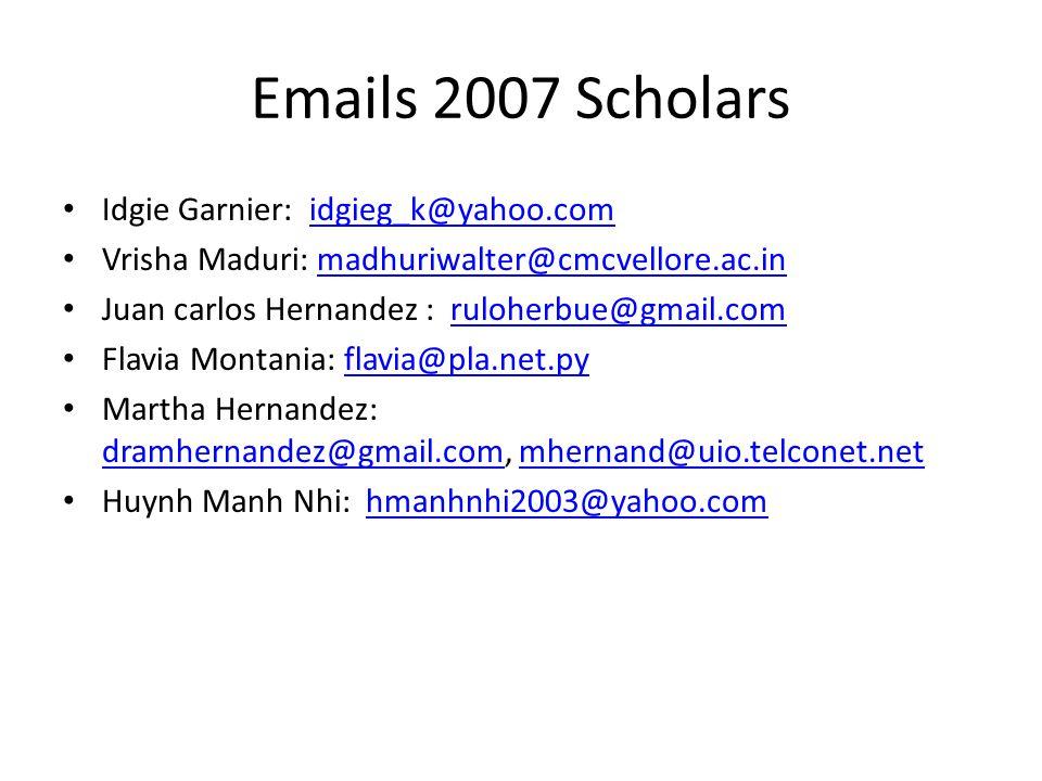 Emails 2007 Scholars Idgie Garnier: idgieg_k@yahoo.com