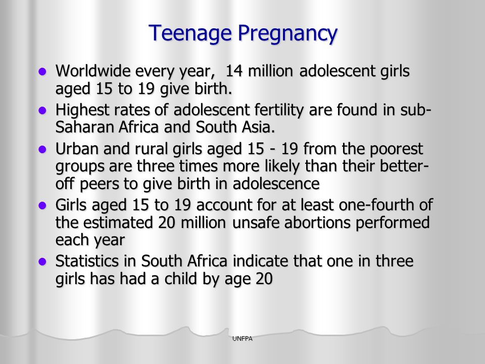 Teenage Pregnancy Worldwide every year, 14 million adolescent girls aged 15 to 19 give birth.