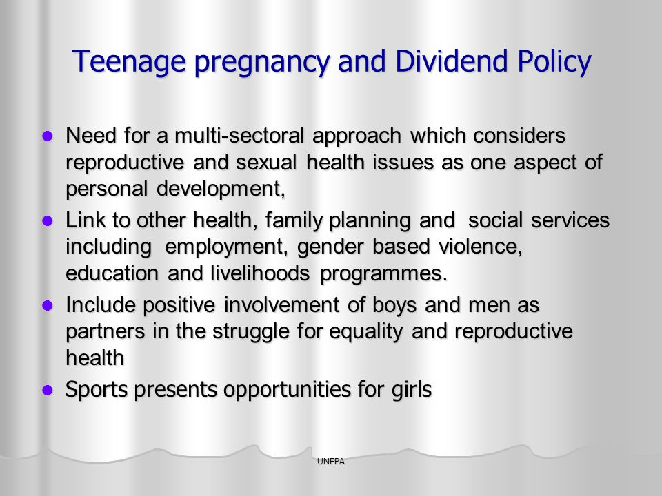 Teenage pregnancy and Dividend Policy