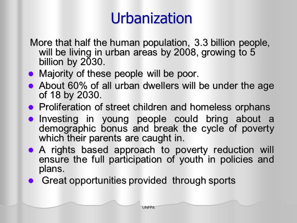 Urbanization Majority of these people will be poor.