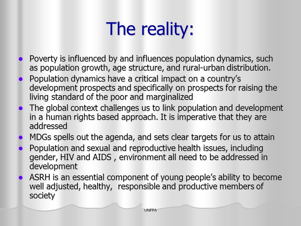 The reality: Poverty is influenced by and influences population dynamics, such as population growth, age structure, and rural-urban distribution.