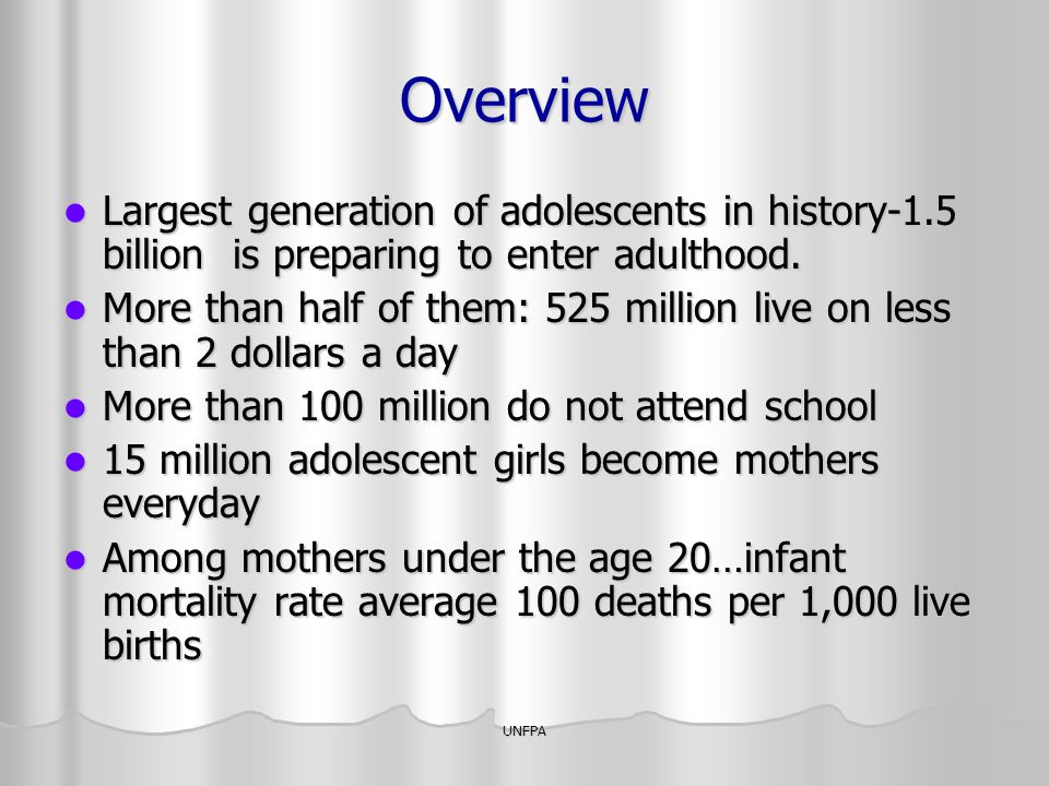 Overview Largest generation of adolescents in history-1.5 billion is preparing to enter adulthood.