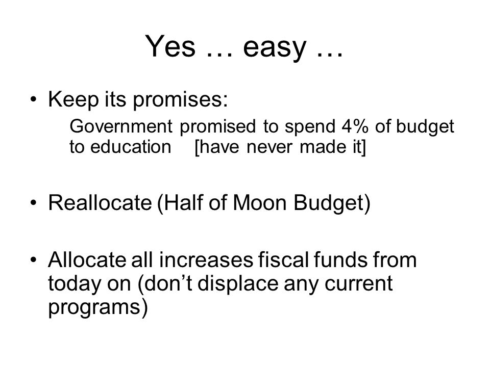 Yes … easy … Keep its promises: Reallocate (Half of Moon Budget)