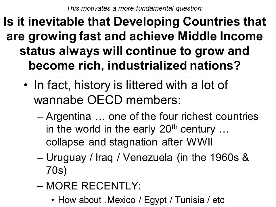 In fact, history is littered with a lot of wannabe OECD members: