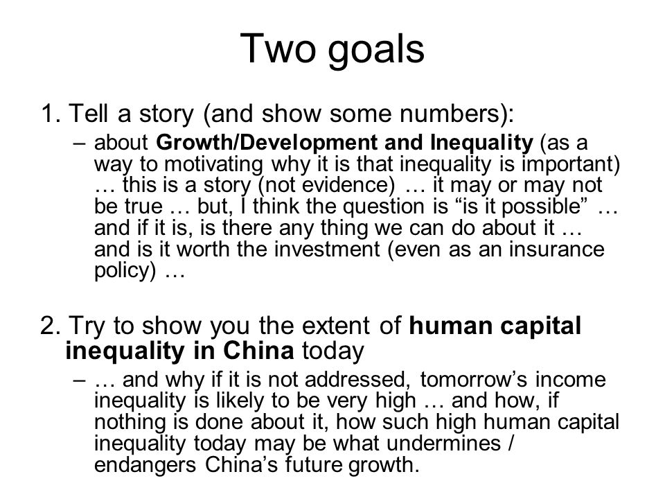 Two goals 1. Tell a story (and show some numbers):