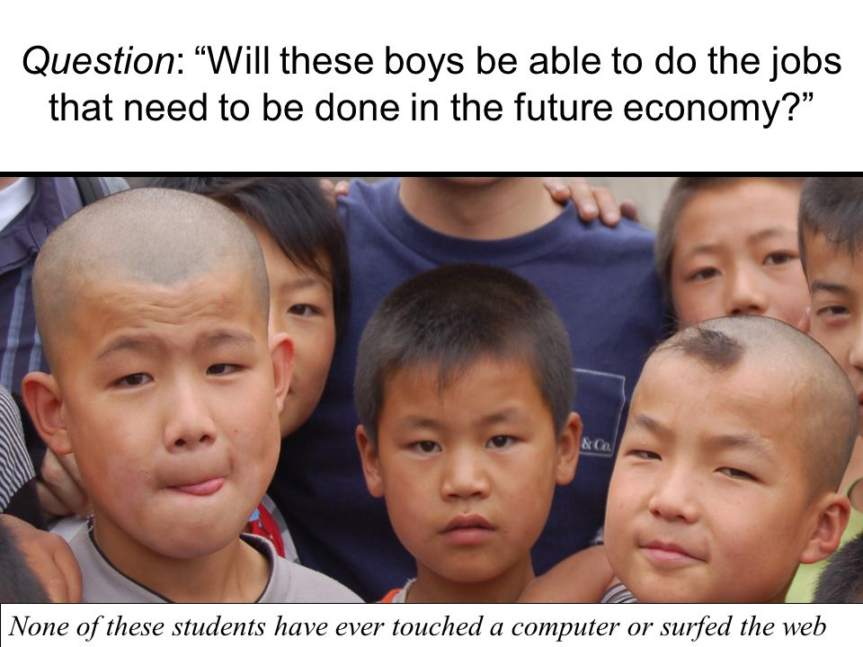 Question: Will these boys be able to do the jobs that need to be done in the future economy