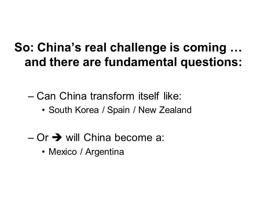 So: China's real challenge is coming … and there are fundamental questions: