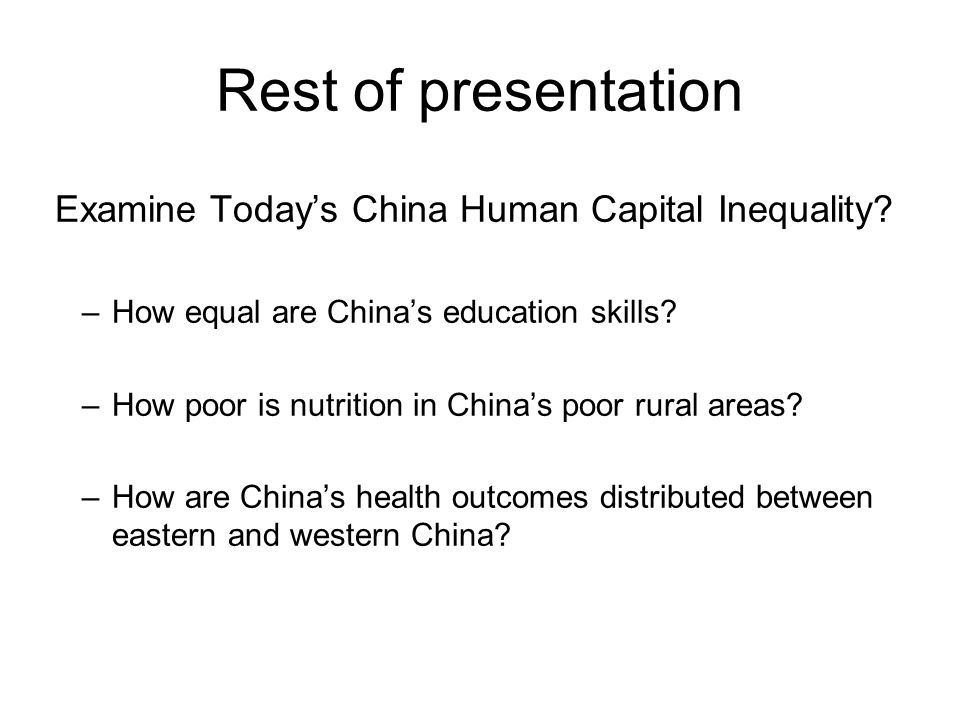 Rest of presentation Examine Today's China Human Capital Inequality