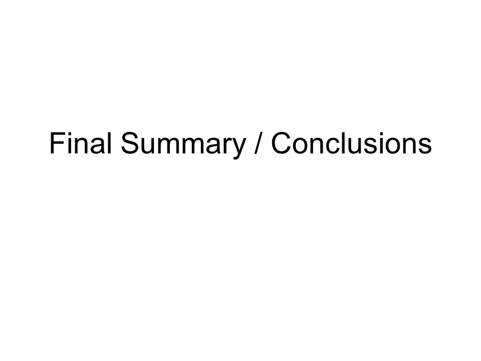 Final Summary / Conclusions