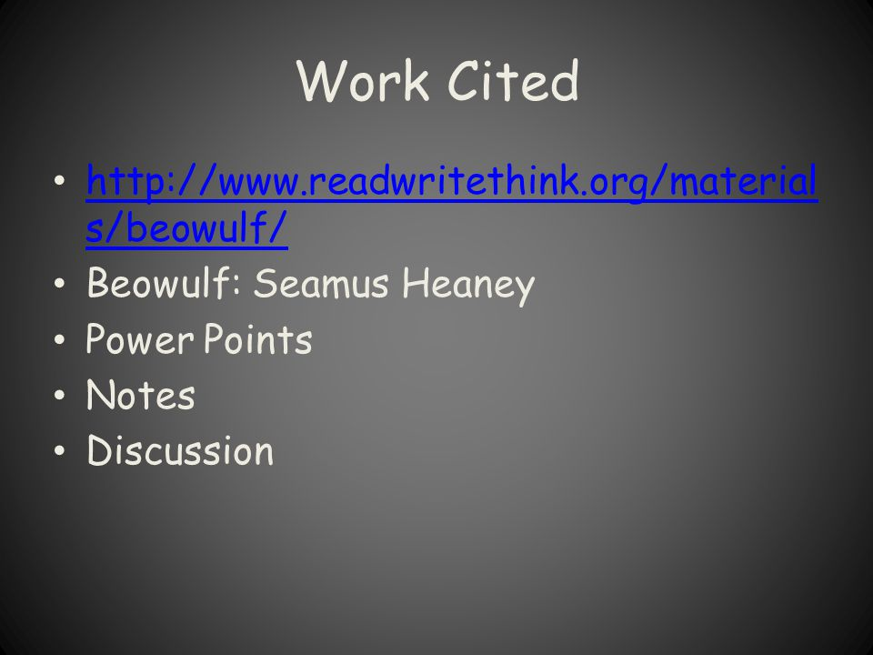 Work Cited http://www.readwritethink.org/materials/beowulf/