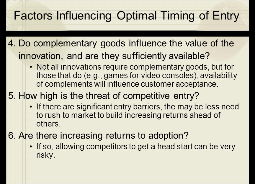 Factors Influencing Optimal Timing of Entry
