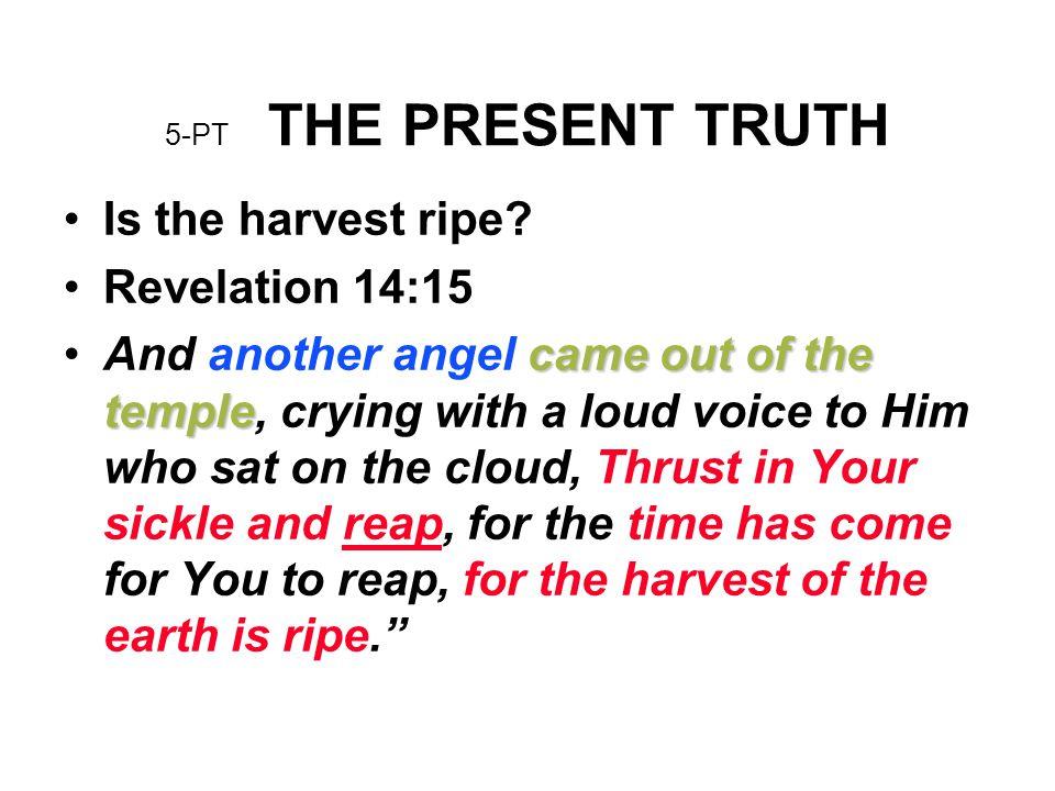 Is the harvest ripe Revelation 14:15
